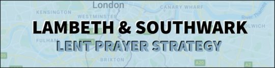 24/7 Lent Prayer Stations @ All Over Southwark And Lambeth